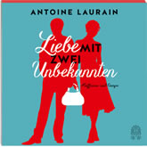 Antoine Laurain, Liebe mit zwei Unbekannten (4 CDs)