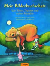 Mein Bilderbuchschatz. Von Tieren, Träumen und wahren Freunden