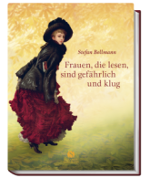 Bollmann, Frauen, die lesen, sind gefährlich