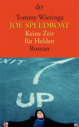 Wieringa, Jo Speedboat - Keine Zeit für Helden